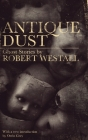 Antique Dust: Ghost Stories (Valancourt 20th Century Classics) Cover Image