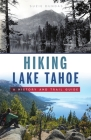 Hiking Lake Tahoe: A History and Trail Guide (History & Guide) Cover Image