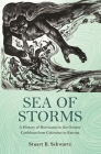 Sea of Storms: A History of Hurricanes in the Greater Caribbean from Columbus to Katrina (Lawrence Stone Lectures #6) Cover Image