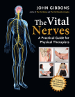 The Vital Nerves: A Practical Guide for Physical Therapists Cover Image