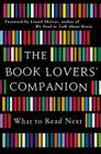 The Book Lovers' Companion: What to Read Next Cover Image