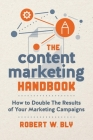 The Content Marketing Handbook: How to Double the Results of Your Marketing Campaigns Cover Image