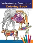 Veterinary Anatomy Coloring Book: Animals Physiology Self-Quiz Color Workbook for Studying and Relaxation - Perfect gift For Vet Students and even Adu Cover Image
