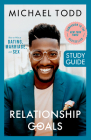 Relationship Goals Study Guide: How to Win at Dating, Marriage, and Sex Cover Image