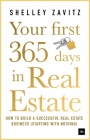 Your First 365 Days in Real Estate: How to Build a Successful Real Estate Business (Starting with Nothing) Cover Image