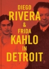 Diego Rivera and Frida Kahlo in Detroit Cover Image