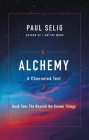 Alchemy: A Channeled Text (The Beyond the Known Trilogy #2) Cover Image