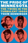 The Pride of Minnesota: The Twins in the Turbulent 1960s Cover Image