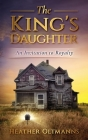 The King's Daughter: An Invitation to Royalty Cover Image