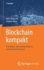 Blockchain Kompakt: Grundlagen, Anwendungsoptionen Und Kritische Bewertung (It Kompakt) Cover Image