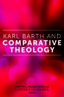 Karl Barth and Comparative Theology (Comparative Theology: Thinking Across Traditions #7) Cover Image