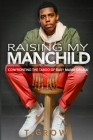 Raising My Manchild: Confronting the Taboo of Baby Mama Drama Cover Image