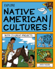 Explore Native American Cultures!: With 25 Great Projects (Explore Your World (Nomad Press)) Cover Image