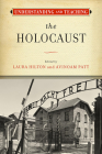 Understanding and Teaching the Holocaust (The Harvey Goldberg Series for Understanding and Teaching History) Cover Image