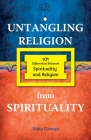 Untangling Religion from Spirituality Cover Image