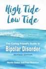 High Tide, Low Tide: The Caring Friend's Guide to Bipolar Disorder (Revised edition) Cover Image