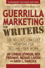 Guerrilla Marketing for Writers: 100 No-Cost, Low-Cost Weapons for Selling Your Work Cover Image