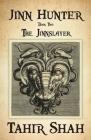 Jinn Hunter: Book Two: The Jinnslayer Cover Image