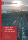 Nordic Noir, Adaptation, Appropriation (Palgrave Studies in Adaptation and Visual Culture) Cover Image