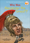 Who Was Alexander the Great? (Who Was...?) Cover Image