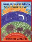 Some from the Moon, Some from the Sun: Poems and Songs for Everyone Cover Image