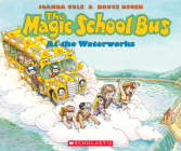 The Magic School Bus At the Waterworks Cover Image