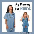 My Mommy the Nurse Cover Image
