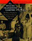 The Deluxe Transitive Vampire: A Handbook of Grammar for the Innocent, the Eager, and the Doomed Cover Image