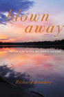 Blown Away: Refinding Life After My Son's Suicide Cover Image