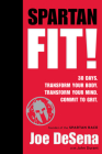 Spartan Fit!: 30 Days. Transform Your Mind. Transform Your Body. Commit to Grit. Cover Image