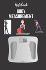 Weekly Body Measurements: A Weekly log book to track your weekly weight loss progress, it helps to do diet, physical fitness.: Weekly Body Measu Cover Image