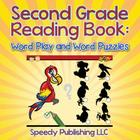 Second Grade Reading Book: Word Play and Word Puzzles Cover Image