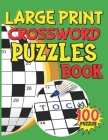Large Print Crossword Puzzles Book 100 Puzzles: Fun Crossword Puzzle Book For Anyone, Crossword Puzzle Books Easy Cover Image