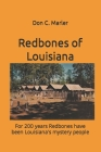 Redbones of Louisiana: For 200 years Redbones have been Louisiana's mystery people Cover Image