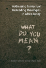 Addressing Contextual Misleading Theologies in Africa Today Cover Image