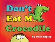 Don't Eat Me, Crocodile Cover Image
