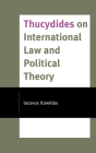 Thucydides on International Law and Political Theory Cover Image