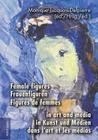 Female Figures in Art and Media- Frauenfiguren in Kunst Und Medien- Figures de Femmes Dans l'Art Et Les Médias Cover Image