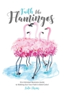 Faith Like Flamingos: The Christian Business Guide to Walking Out Your Faith In Bold Color! Cover Image