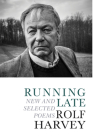 Running Late: New and Selected Poems Cover Image