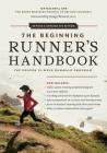 The Beginning Runner's Handbook: The Proven 13-Week Runwalk Program Cover Image