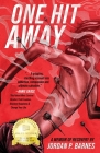 One Hit Away: A Memoir of Recovery Cover Image