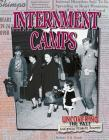 Internment Camps (Uncovering the Past: Analyzing Primary Sources) Cover Image