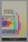 Organized Chaos: A book of Essays & Poetry. Cover Image