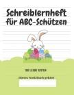 Schreiblernheft für ABC-Schützen: 100 leere Seiten Cover Image