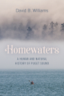 Homewaters: A Human and Natural History of Puget Sound Cover Image