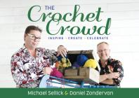 The Crochet Crowd: Inspire, Create & Celebrate Cover Image