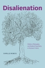 Disalienation: Politics, Philosophy, and Radical Psychiatry in Postwar France (Chicago Studies in Practices of Meaning) Cover Image