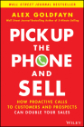 Pick Up the Phone and Sell: How Proactive Calls to Customers and Prospects Can Double Your Sales Cover Image
