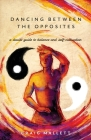 Dancing Between the Opposites: A Daoist Guide to Balance and Self-Cultivation Cover Image